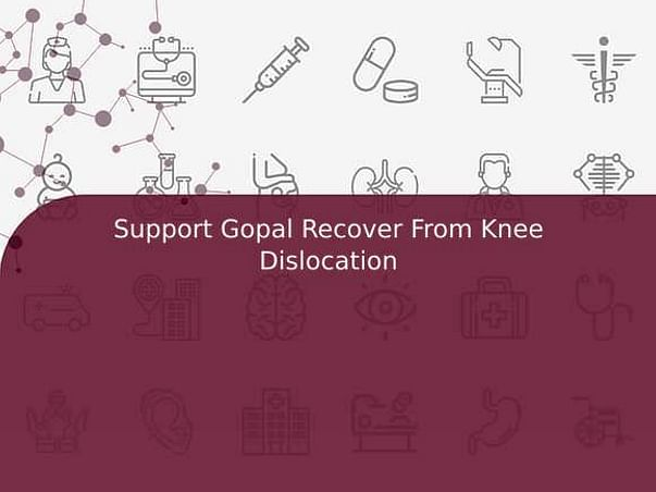 Support Gopal Recover From Knee Dislocation