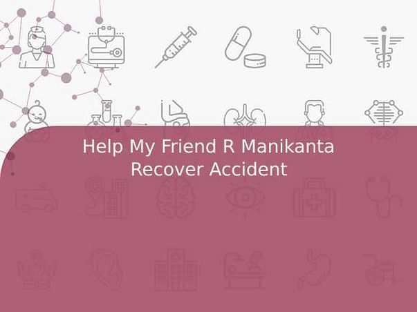 Help My Friend R Manikanta Recover Accident