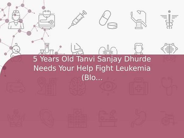 5 Years Old Tanvi Sanjay Dhurde Needs Your Help Fight Leukemia (Blood Cancer)