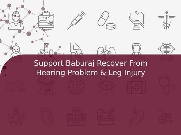 Support Baburaj Recover From Hearing Problem & Leg Injury