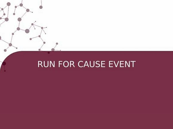 RUN FOR CAUSE EVENT