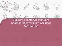 Support 6 Years Old Mariyam Khatoon Recover From Accident And Trauma