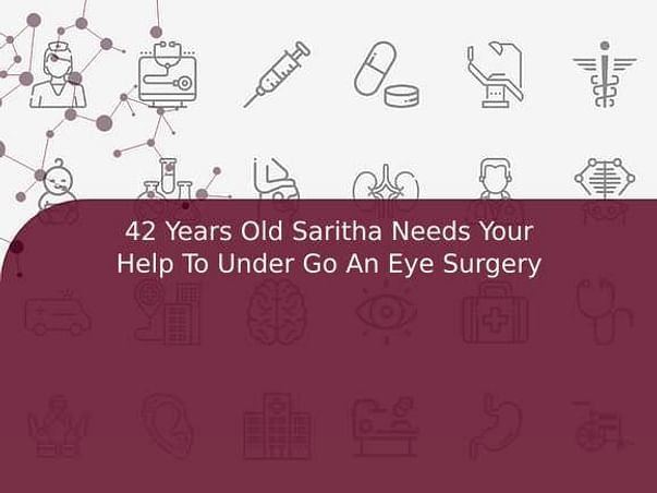42 Years Old Saritha Needs Your Help To Under Go An Eye Surgery