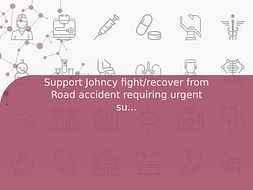 Support Johncy fight/recover from Road accident requiring urgent surgery