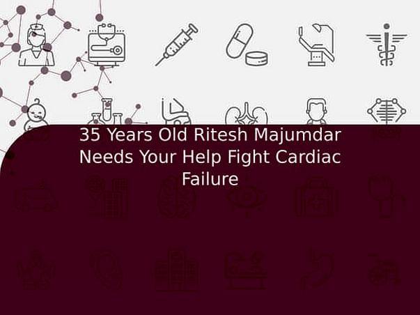 35 Years Old Ritesh Majumdar Needs Your Help Fight Cardiac Failure