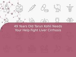 49 Years Old Tarun Kohli Needs Your Help Fight Liver Cirrhosis