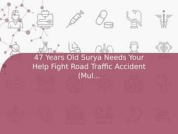47 Years Old Surya Needs Your Help Fight Road Traffic Accident (Multiple Injury)