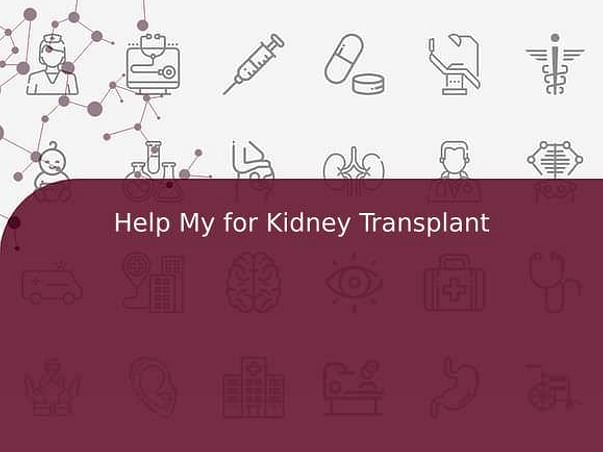 Help My for Kidney Transplant