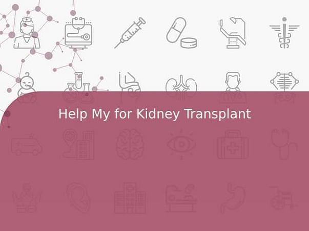 Help My for Kidney Transplant