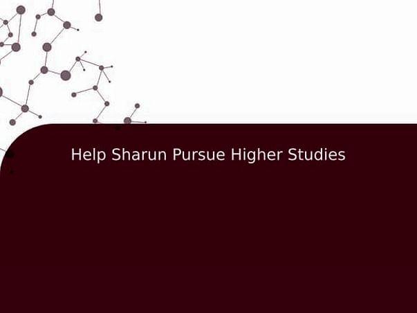 Help Sharun Pursue Higher Studies