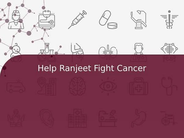 Help Ranjeet Fight Cancer