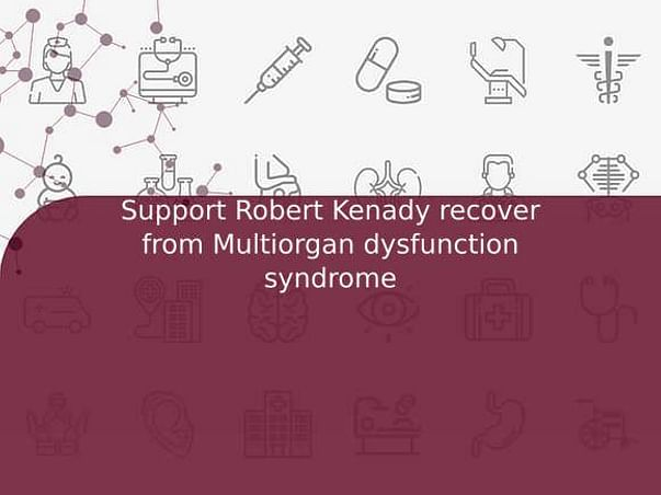 Support Robert Kenady recover from Multiorgan dysfunction syndrome