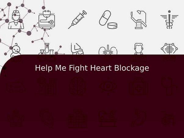 Help Me Fight Heart Blockage
