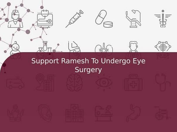 Support Ramesh To Undergo Eye Surgery