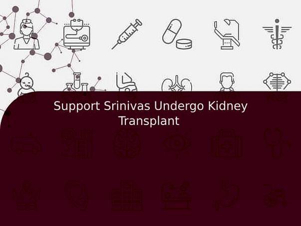 Support Srinivas Undergo Kidney Transplant