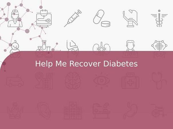 Help Me Recover Diabetes