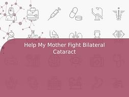Help My Mother Fight Bilateral Cataract