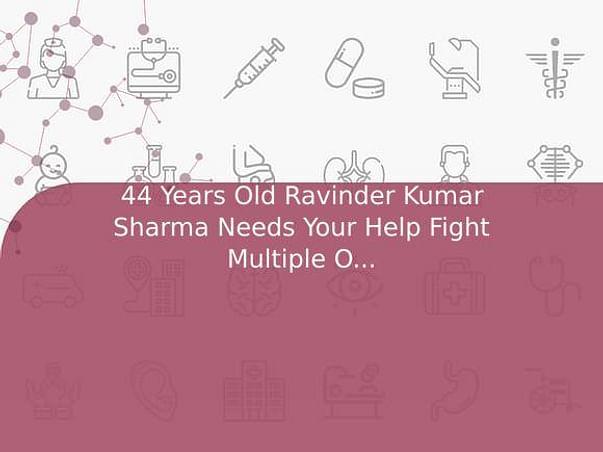 44 Years Old Ravinder Kumar Sharma Needs Your Help Fight Multiple Organ Failure