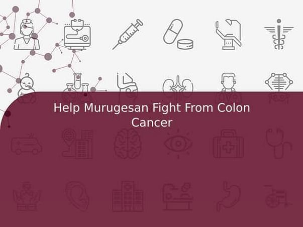 Help Murugesan Fight From Colon Cancer