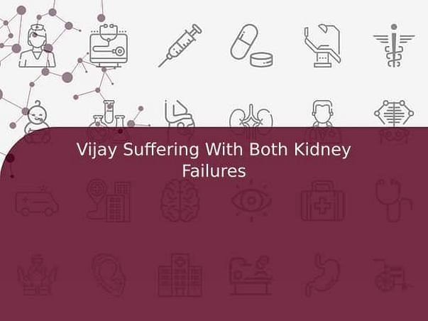26 Years Old Vijay A Needs Your Help Fight Kidney Failure