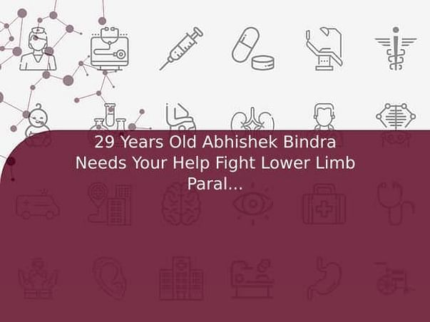 29 Years Old Abhishek Bindra Needs Your Help Fight Lower Limb Paralysis
