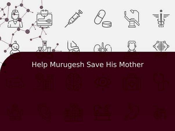 Help Murugesh Save His Mother