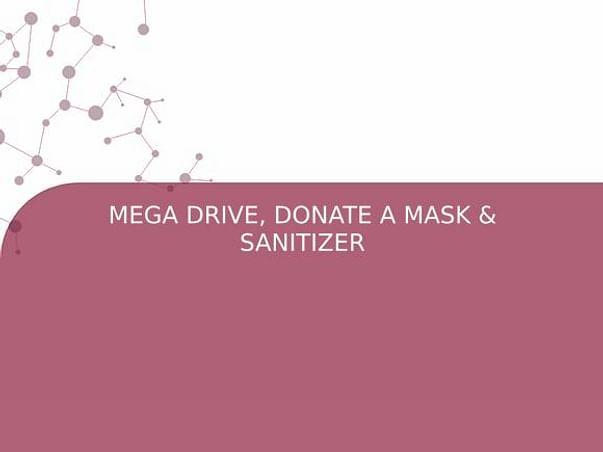 MEGA DRIVE, DONATE A MASK & SANITIZER