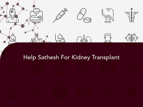 Help Sathesh For Kidney Transplant