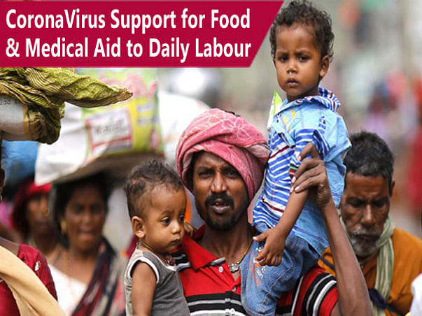 CoronaVirus Support for Food & Medical Aid to Daily Labour