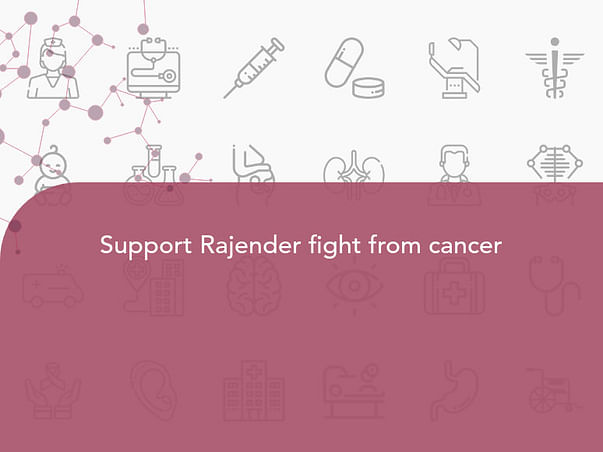 Support Rajender fight from cancer