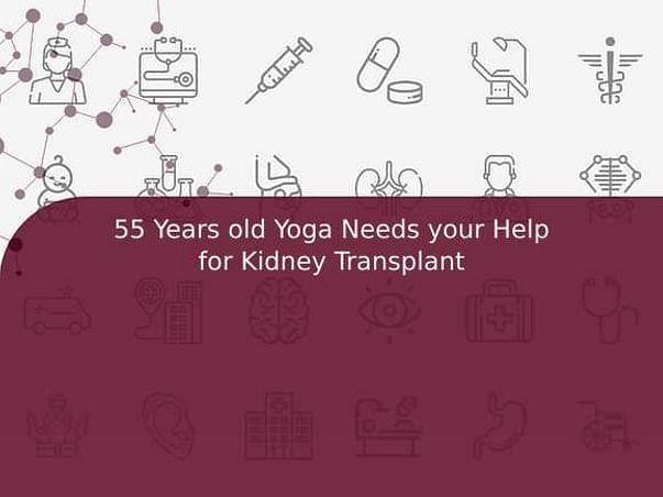 55 Years old Yoga Needs your Help for Kidney Transplant