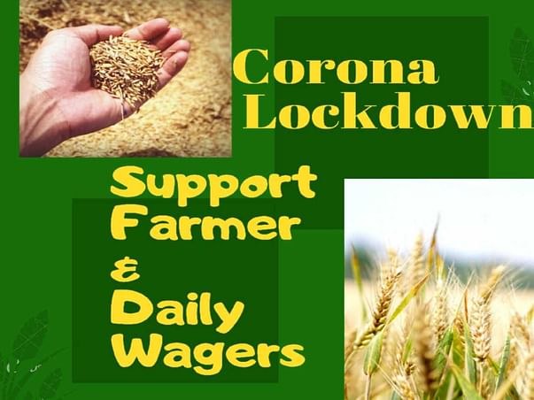 Farmers & daily wagers: Support important section in Corona Lock-down