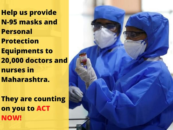 20000 Doctors and Nurses Of Mumbai Need Your Help