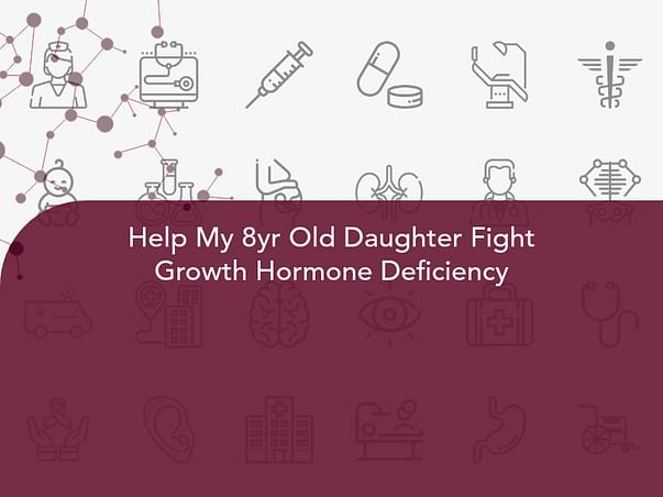 Help My 8yr Old Daughter Fight Growth Hormone Deficiency