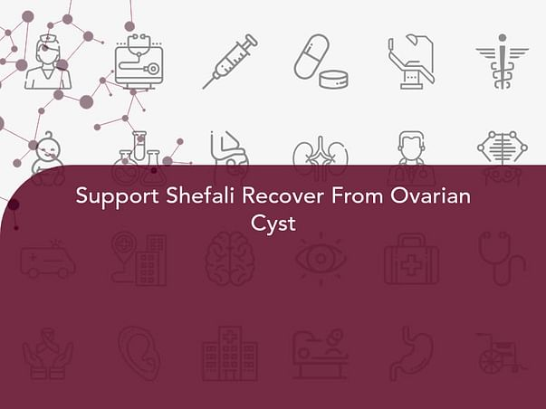 Support Shefali for multiple fibroids surgery, and heart disease