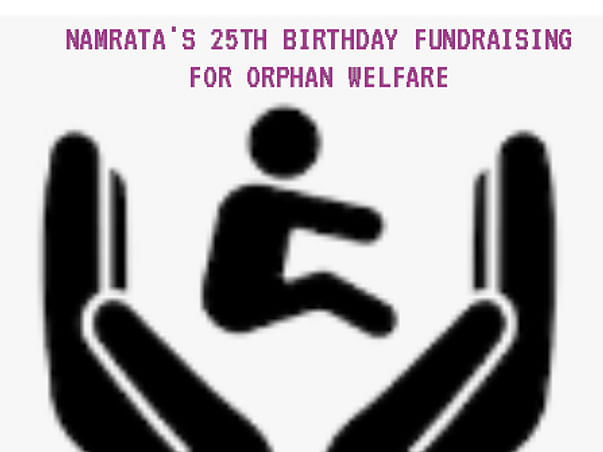 NAMRATA'S 25TH BIRTHDAY FUNDRAISING FOR HOPE FOUNDATION-ORPHAN WELFARE