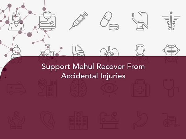 Support Mehul Recover From Accidental Injuries
