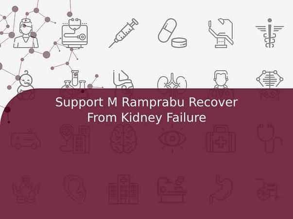 Support M Ramprabu Recover From Kidney Failure