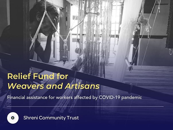 Shreni Relief Fund for Weavers and Artisans