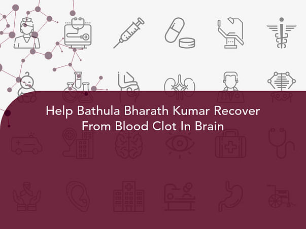 Help Bathula Bharath Kumar Recover From Blood Clot In Brain