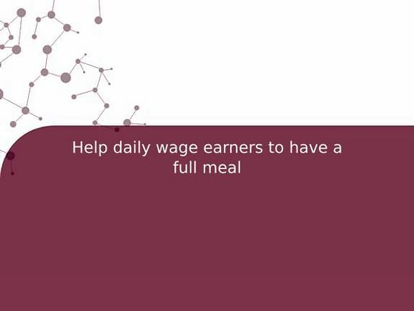 Help daily wage earners to have a full meal