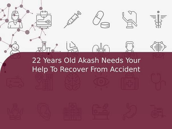 22 Years Old Akash Needs Your Help To Recover From Accident