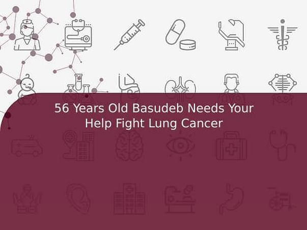 56 Years Old Basudeb Needs Your Help Fight Lung Cancer