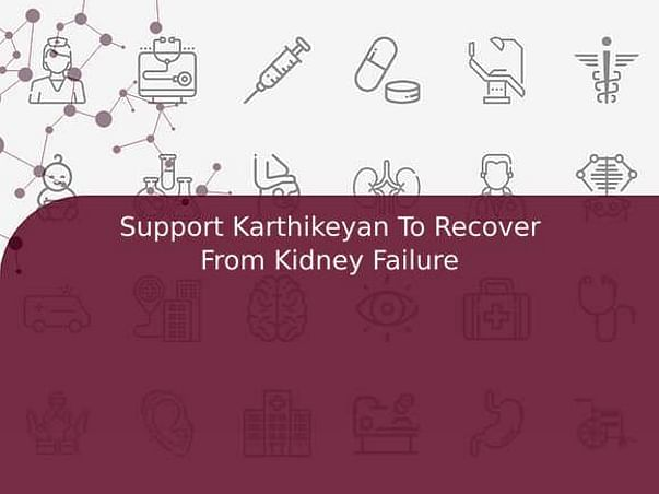 Support Karthikeyan To Recover From Kidney Failure