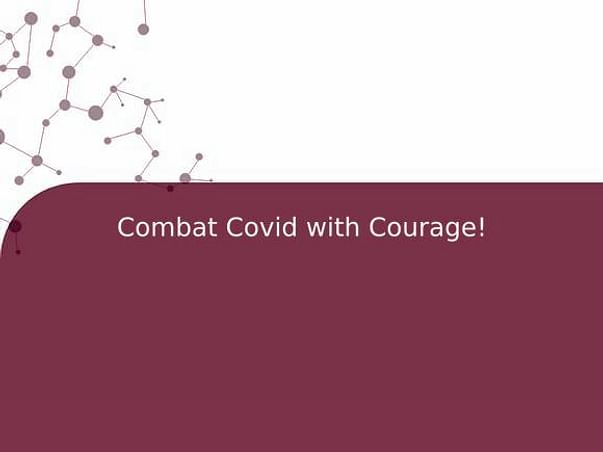 Combat Covid with Courage!