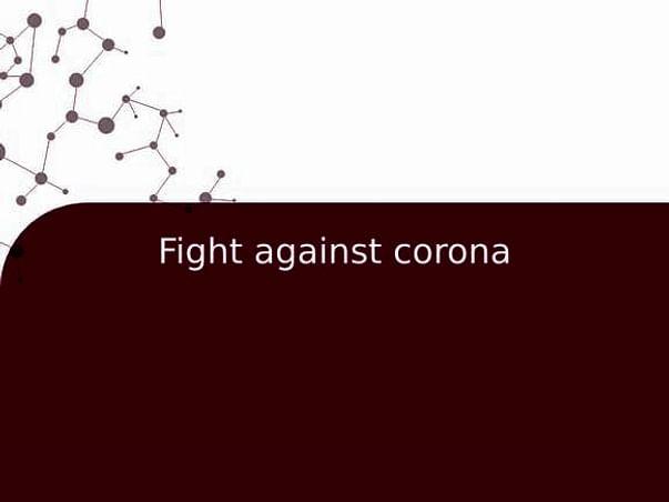Fight against corona