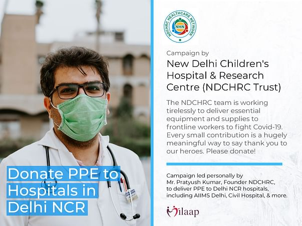 HOSPITALS IN DELHI NCR URGENTLY NEED PPE:  HELP SAVE LIVES!
