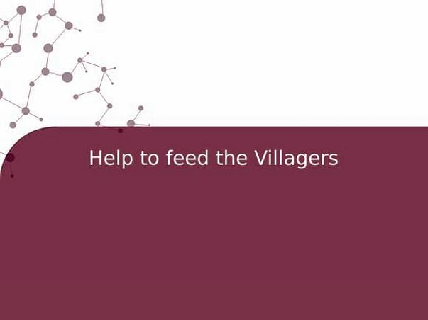 Help to feed the Villagers