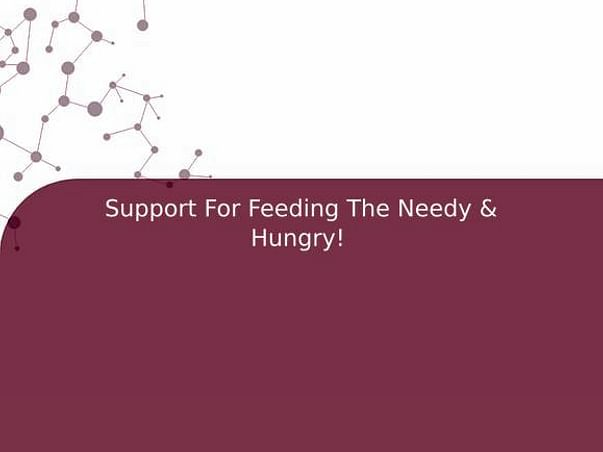 Support For Feeding The Needy & Hungry!