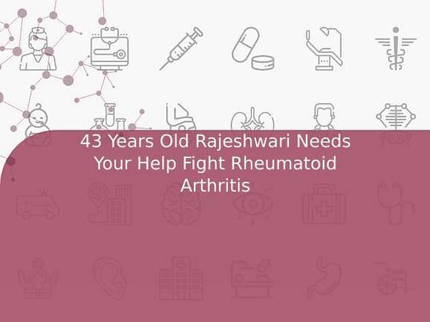 43 Years Old Rajeshwari Needs Your Help Fight Rheumatoid Arthritis